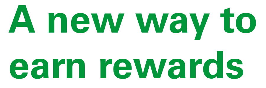 A new way to earn rewards